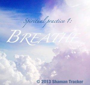 spiritual practice 1, breathe