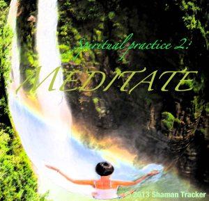 spiritual practice 2, meditate